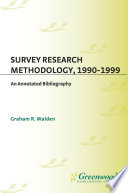 Survey Research Methodology 1990 1999 An Annotated Bibliography