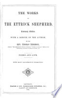 The Works of the Ettrick Shepherd [pseud.]: Poems and life