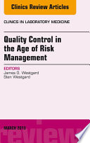 Quality Control in the age of Risk Management  An Issue of Clinics in Laboratory Medicine  E Book Book