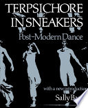 """Terpsichore in Sneakers: Post-Modern Dance"" by Sally Banes"