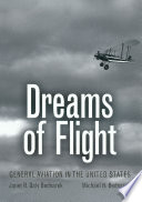 Dreams of Flight  : General Aviation in the United States