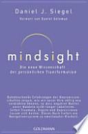 Mindsight  : die neue Wissenschaft der persönlichen Transformation