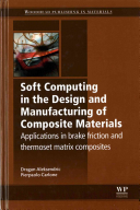 Soft Computing in the Design and Manufacturing of Composite Materials Book