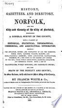 History  Gazetteer  and Directory  of Norfolk  and the City and County of the City of Norwich  Comprising     Book