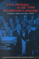 Civic Dialogue In The 1996 Presidential Campaign Book