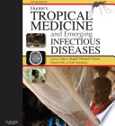 """Hunter's Tropical Medicine and Emerging Infectious Disease E-Book"" by Alan J. Magill, G. Thomas Strickland, James H. Maguire, Edward T Ryan, Tom Solomon"
