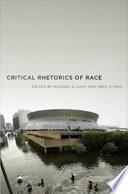 Critical Rhetorics Of Race