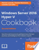 Windows Server 2016 Hyper V Cookbook