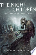The Night Children: An Escape From Furnace Story