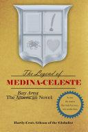 The Bay Area Novel: the Legend of Medina Celeste