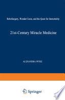 21st-Century Miracle Medicine