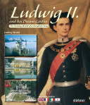 Ludwig II  and His Dream Castles