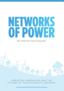 Networks of Power   Disruptive Innovation and the Future of the Electricity Industry