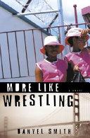 More Like Wrestling