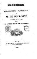 Sermons et discours inédits de M. de Boulogne,... précédés d'une notice historique sur ce prélat