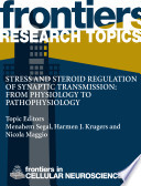 Stress and Steroid regulation of synaptic transmission: from physiology to pathophysiology