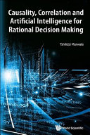 Causality Correlation And Artificial Intelligence For Rational Decision Making Book PDF