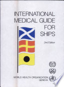 """""""International Medical Guide for Ships: Including the Ship's Medicine Chest"""" by S. Smyth, World Health Organization, WHO."""