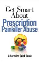 Get Smart About Prescription Painkiller Abuse
