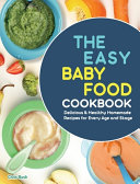 The Easy Baby Food Cookbook