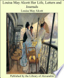 Louisa May Alcott Her Life  Letters and Journals