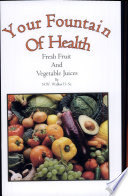 Your Fountain Of Health Fresh Fruit And Vegetable Juices