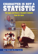 Character Is Not a Statistic: the Legacy and Wisdom of Baseball's Godfather Scout Bill Lajoie [Pdf/ePub] eBook