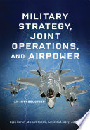 Military Strategy  Joint Operations  and Airpower