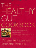 The Healthy Gut Cookbook  How to Keep in Excellent Digestive Health with 60 Recipes and Nutrition Advice
