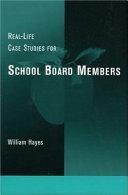 Real life Case Studies for School Board Members