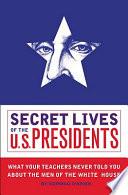 Secret Lives Of The U S Presidents