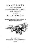 Sketches Chiefly Relating to the History, Religion, Learning, and Manners, of the Hindoos