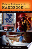 """Crisis Intervention Handbook: Assessment, Treatment, and Research"" by Albert R. Roberts"