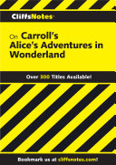 CliffsNotes on Carroll's Alice's Adventures in Wonderland ebook