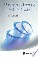Polygroup Theory and Related Systems