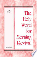 The Holy Word For Morning Revival The Gospel
