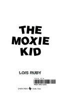 The Moxie Kid