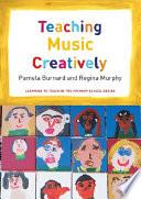 Teaching Music Creatively