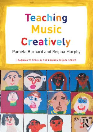 Download Teaching Music Creatively Free Books - Dlebooks.net