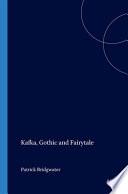 Kafka  Gothic and Fairytale