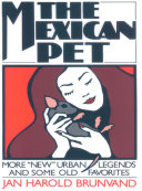 """The Mexican Pet: More """"New"""" Urban Legends and Some Old Favorites"""