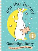 Good Night  Bunny Good Morning  Bunny  Pat the Bunny  Book