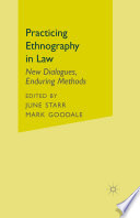 Practicing Ethnography in Law  : New Dialogues, Enduring Methods
