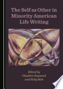 The Self as Other in Minority American Life Writing Book PDF