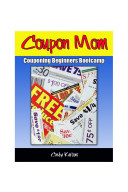 Coupon Mom: Couponing Beginners Bootcamp ebook