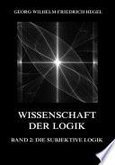 Wissenschaft der Logik, Band 2: Die subjektive Logik