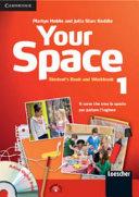 Your space. Con espansione online. Per la Scuola media. Con CD Audio e CD-ROM