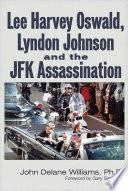 Lee Harvey Oswald, Lyndon Johnson & the JFK Assassination