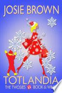 Totlandia  The Twosies  Book 6   Winter