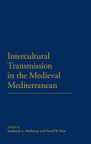 Intercultural Transmission in the Medieval Mediterranean
